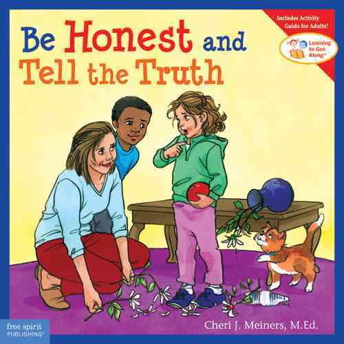 Be Honest and Tell the Truth By Meiners, Cheri J./ Johnson, Meredith (ILT)