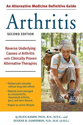 Alternative Medicine Definitive Guide to Arthritis By Kamhi, Ellen/ Zampieron, Eugene R.