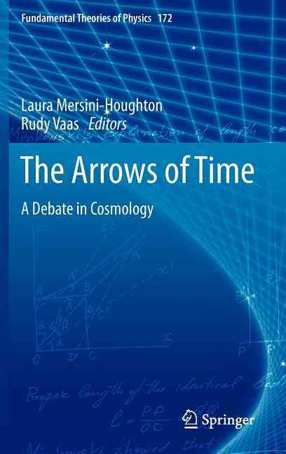The Arrows of Time By Mersini-houghton, Laura (EDT)/ Vaas, Rudiger (EDT)